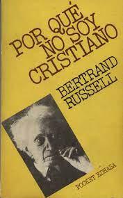 Russell, B. - Porqué no soy cristiano